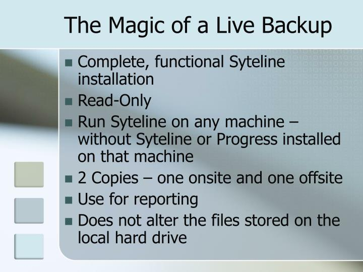 The Magic of a Live Backup