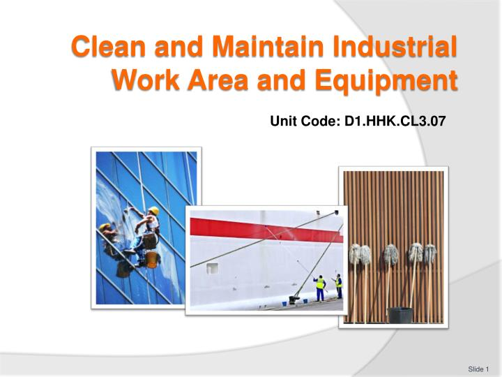 clean and maintain industrial work area and equipment n.