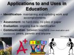 applications to and uses in education