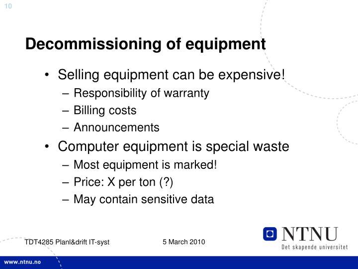 Decommissioning of equipment