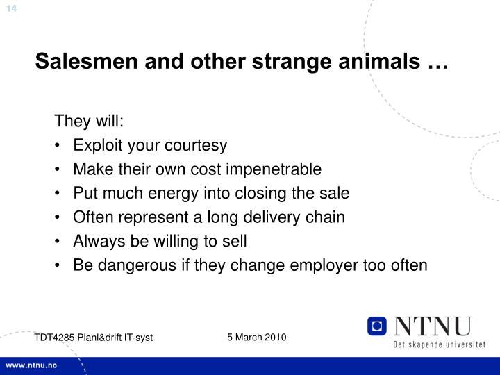 Salesmen and other strange animals …