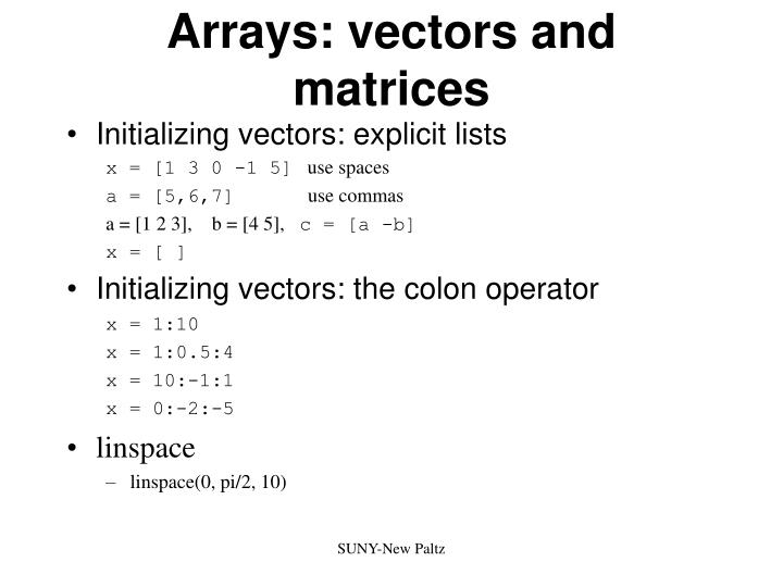 Arrays: vectors and matrices