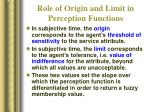 role of origin and limit in perception functions