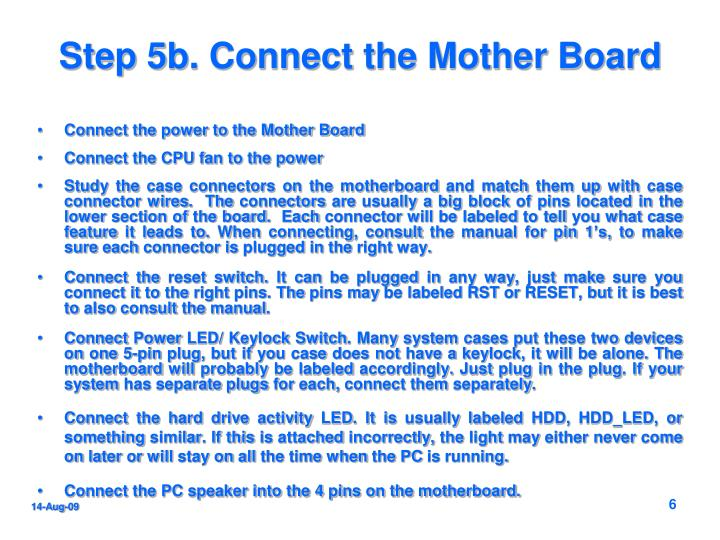 Step 5b. Connect the Mother Board