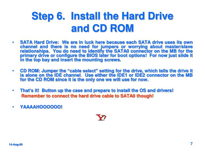 Step 6.  Install the Hard Drive