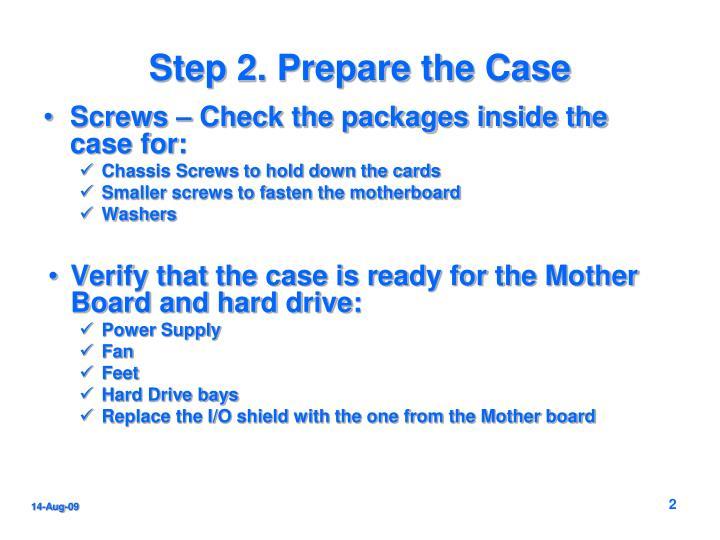 Step 2 prepare the case