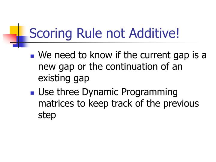 Scoring Rule not Additive!