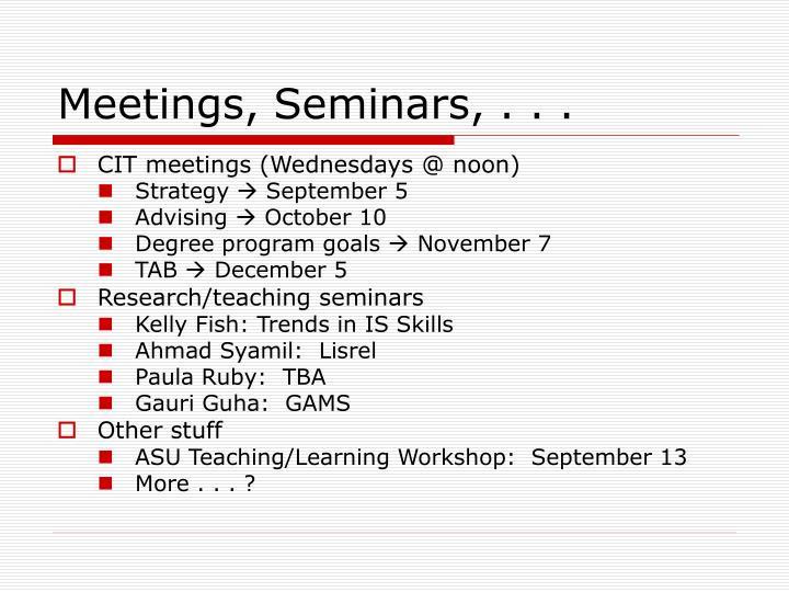 Meetings, Seminars, . . .