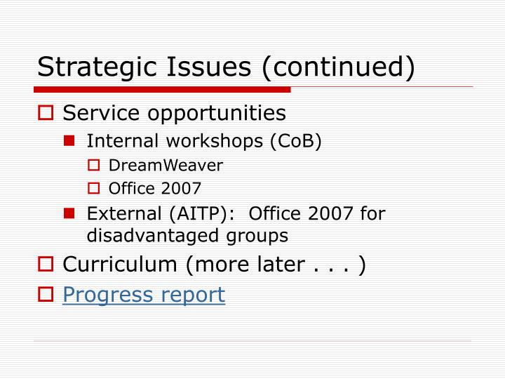 Strategic Issues (continued)