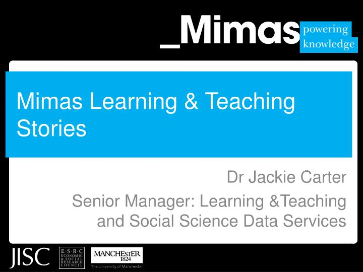 Mimas learning teaching stories