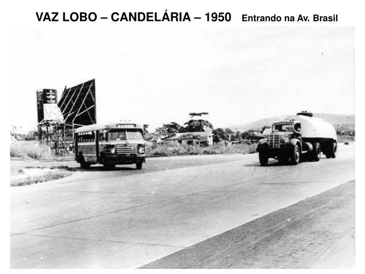 VAZ LOBO – CANDELÁRIA – 1950