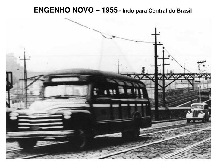 ENGENHO NOVO – 1955