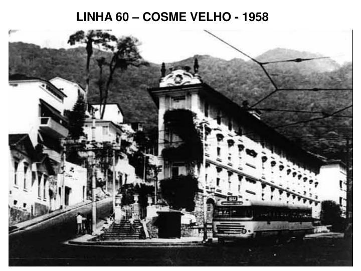 LINHA 60 – COSME VELHO - 1958
