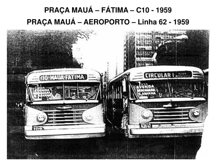PRAÇA MAUÁ – FÁTIMA – C10 - 1959