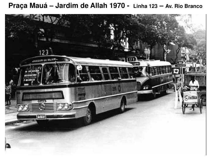 Praça Mauá – Jardim de Allah 1970 -