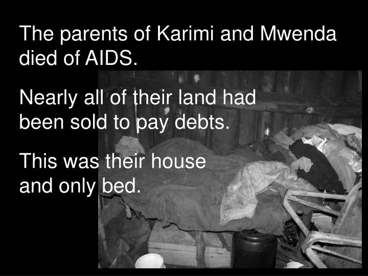 The parents of Karimi and Mwenda died of AIDS.