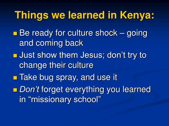 Things we learned in Kenya: