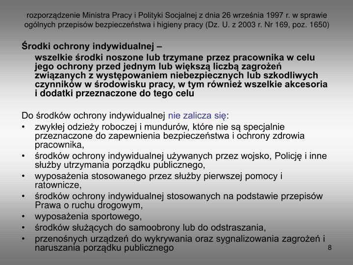 rozporządzenie Ministra Pracy i Polityki Socjalnej z dnia 26 września 1997r. w sprawie ogólnych przepisów bezpieczeństwa i higieny pracy (Dz.U. z 2003r. Nr169, poz.1650)