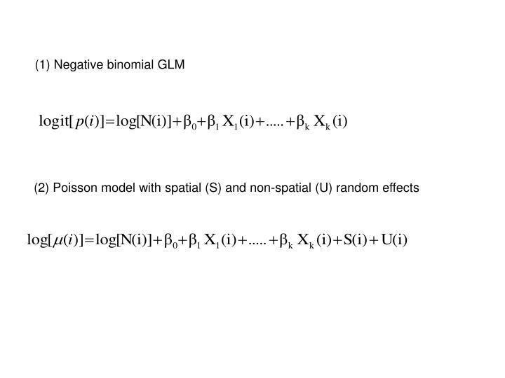 (1) Negative binomial GLM