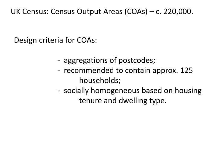 UK Census: Census Output Areas (COAs) – c. 220,000.