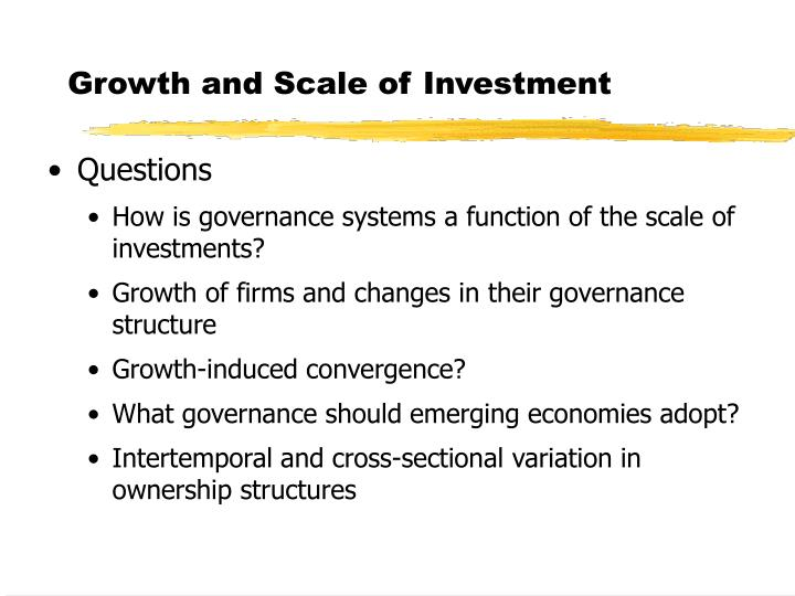 Growth and Scale of Investment