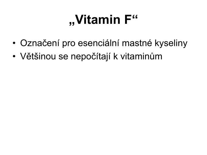 """""""Vitamin F"""""""