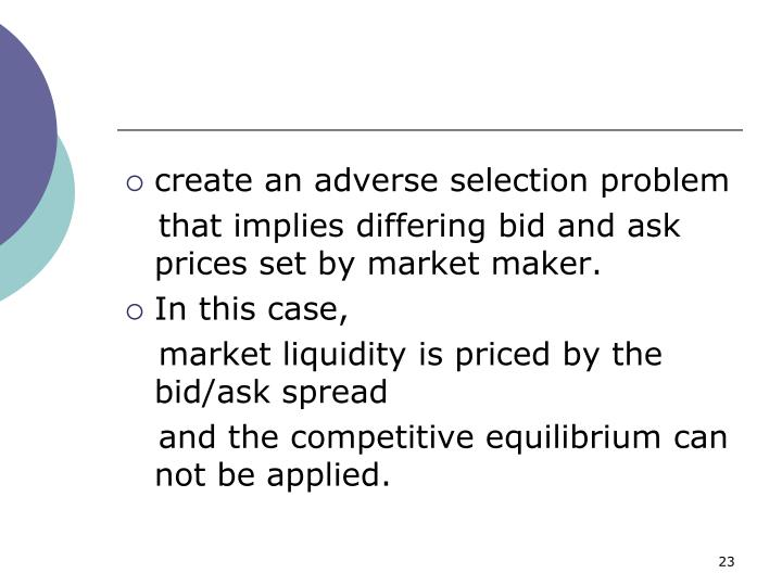 create an adverse selection problem