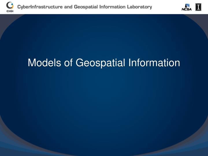 Models of Geospatial Information