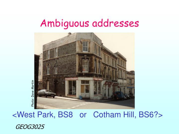 Ambiguous addresses