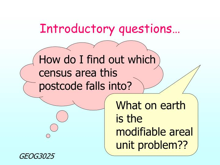 Introductory questions…