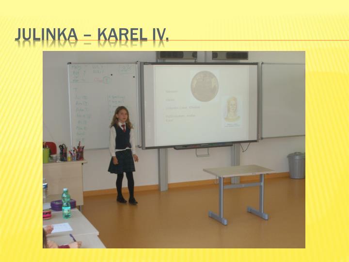 Julinka – Karel Iv.
