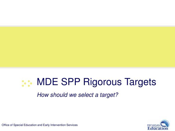 MDE SPP Rigorous Targets