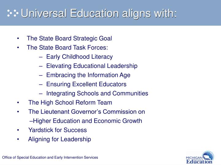 Universal Education aligns with: