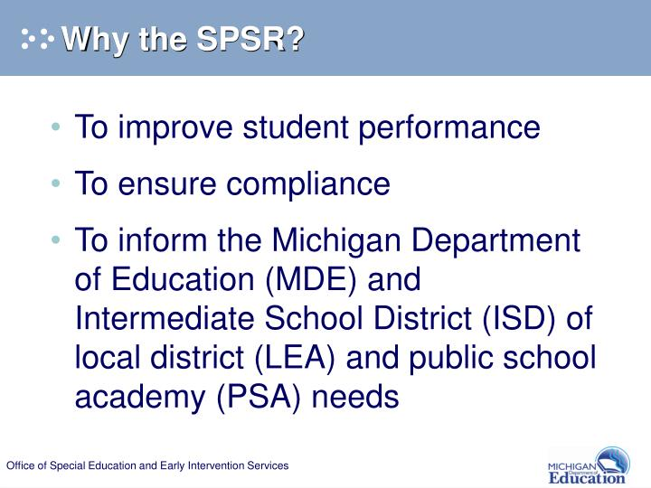 Why the SPSR?