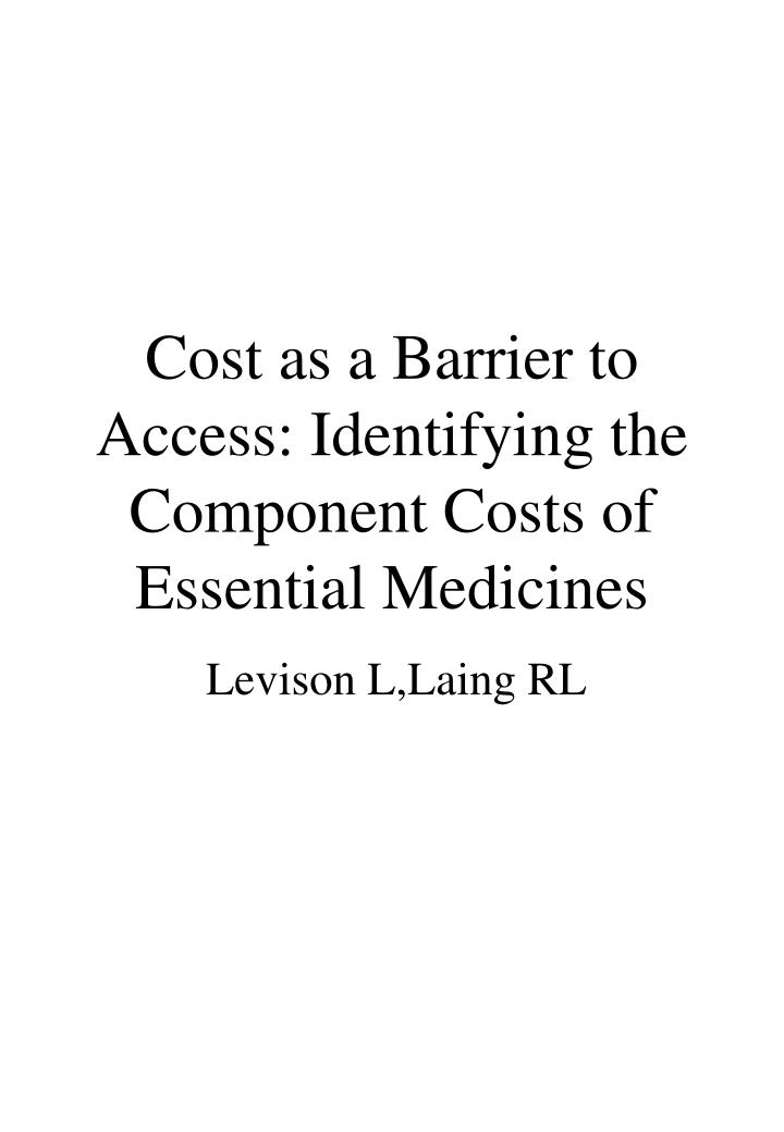 cost as a barrier to access identifying the component costs of essential medicines