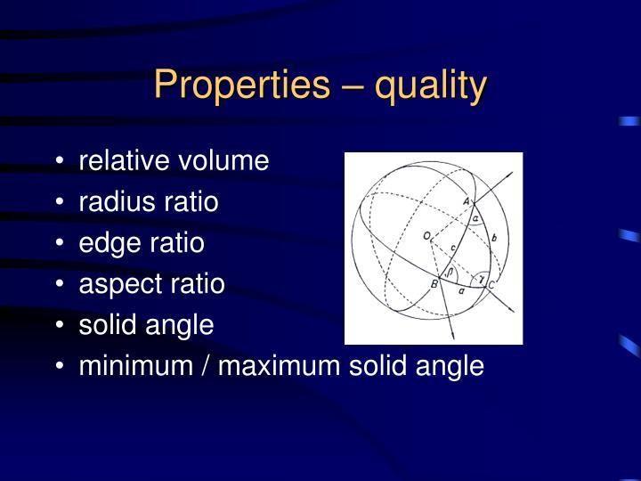 Properties – quality