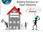 building systems on open networks
