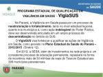 programa estadual de qualifica o da vigil ncia em sa de vigiasus