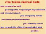 vyber typick vlastnosti lipid