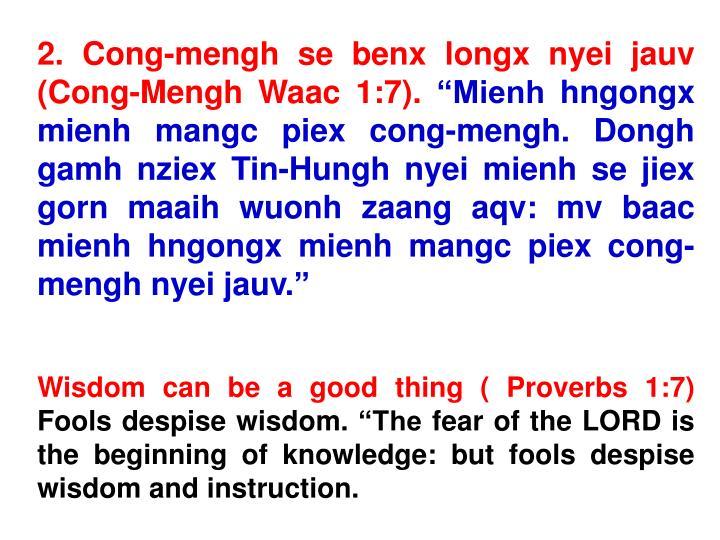 2. Cong-mengh se benx longx nyei jauv (Cong-Mengh Waac 1:7).