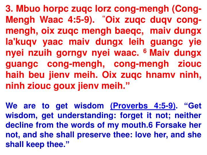 3. Mbuo horpc zuqc lorz cong-mengh (Cong-Mengh Waac 4:5-9).
