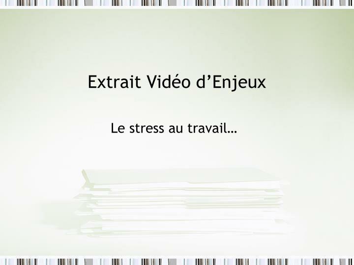 Extrait Vidéo d'Enjeux