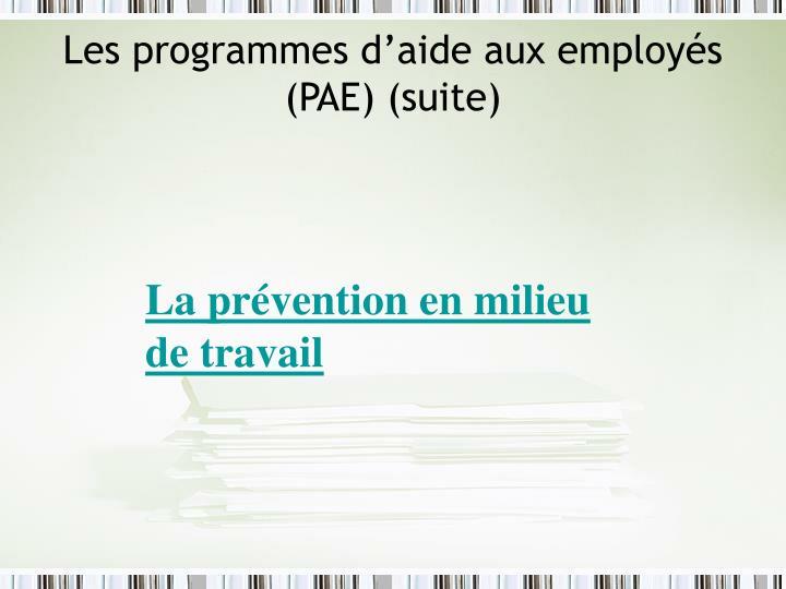 Les programmes d'aide aux employés (PAE) (suite)