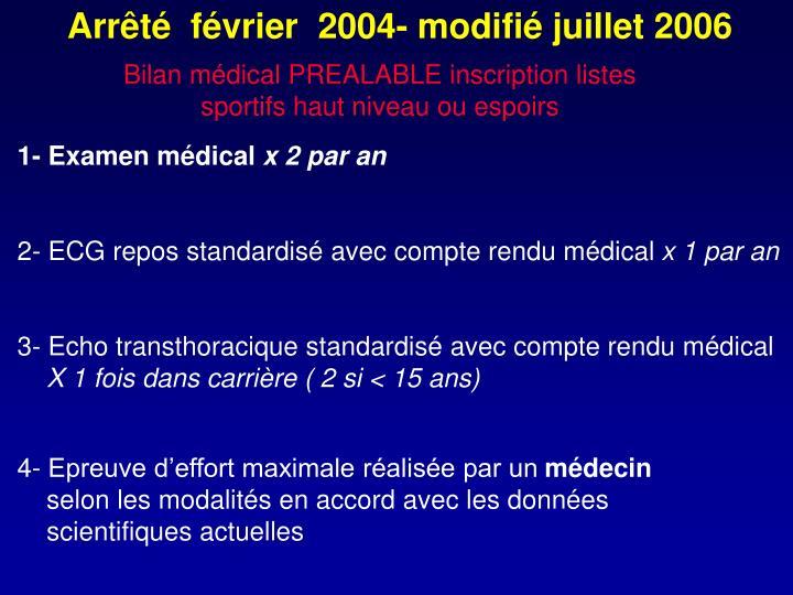 Arrêté  février  2004- modifié juillet 2006