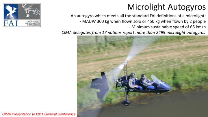 An autogyro which meets all the standard FAI definitions of a microlight: