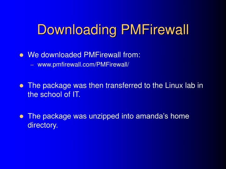 Downloading PMFirewall