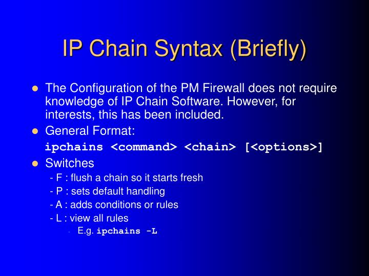 IP Chain Syntax (Briefly)