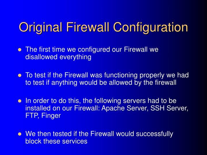 Original Firewall Configuration