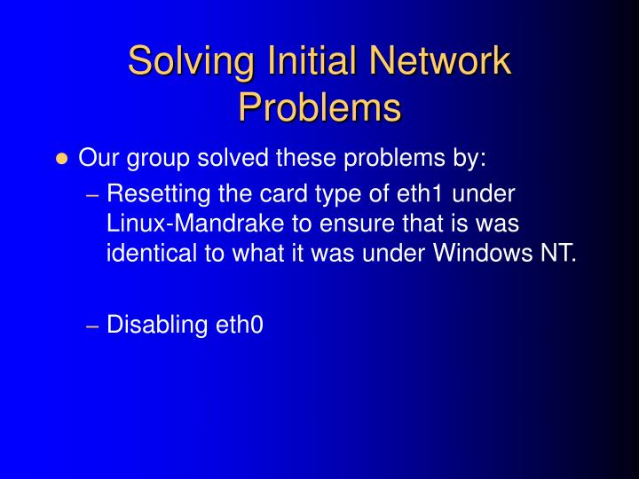 Solving Initial Network Problems