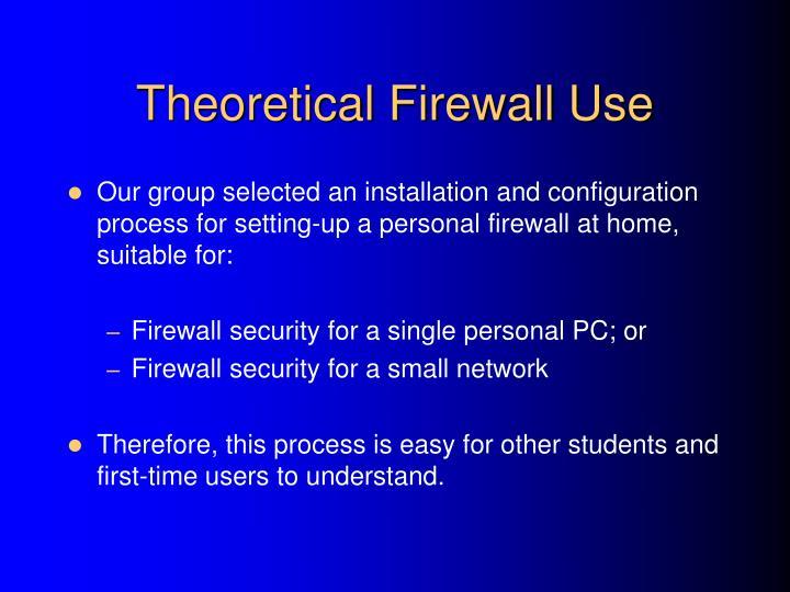 Theoretical Firewall Use